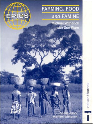 Farming, Food and Famine (Epics)