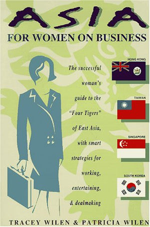 Asia for Women on Business: Hong Kong, Taiwan, Singapore, and South Korea