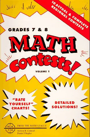 Math Contests, Grades 7 & 8, Vol. 1- School Years: 1977-78 Through 1981-82