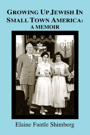 Growing Up Jewish In Small Town America: A Memoir