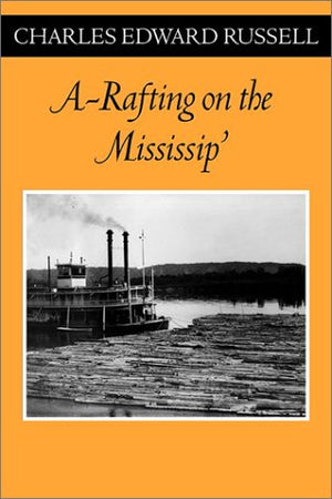 A Rafting on the Mississip' (Fesler-Lampert Minnesota Heritage)