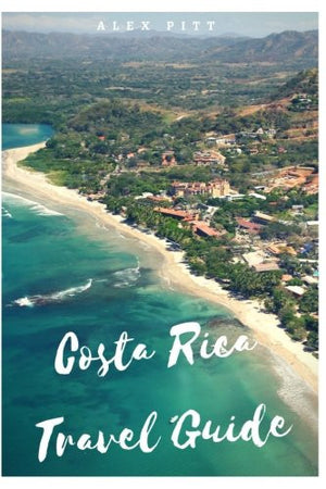 Costa Rica Travel Guide: Typical costs, visas and entry formalities, health and medical tourism, weather and climate, wildlife, and a guide for ea
