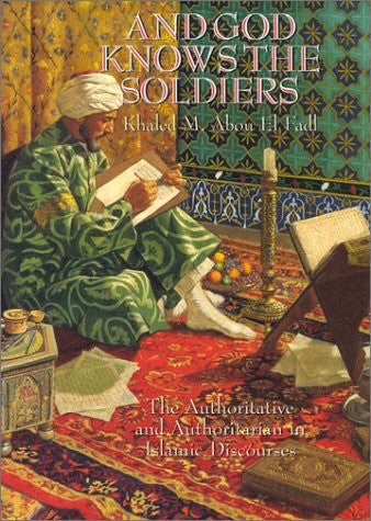 And God Knows the Soldiers: The Authoritative and Authoritarian in Islamic Discourses