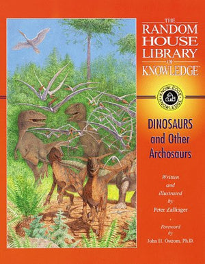 Dinosaurs and Other Archosaurs (Random House Lib Knowledge(TM))