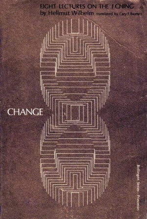 "Change: Eight Lectures on the ""I Ching"" (Bollingen Series (General))"