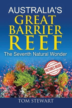 Australia's Great Barrier Reef: The Seventh Natural Wonder (Brisbane Australia,Map of Australia,Great Barrier Reef Facts)