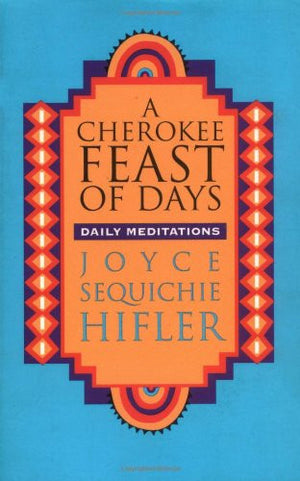A Cherokee Feast of Days: Daily Meditations