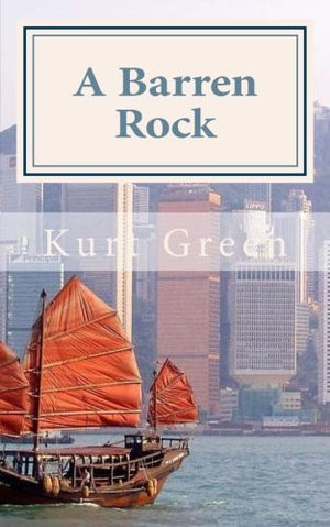 A Barren Rock: A Short Historical Novel of Hong Kong