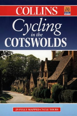 Cycling in the Cotswolds (Cycling Guide Series)