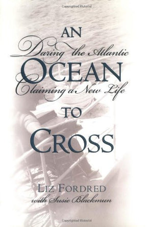 An Ocean to Cross: Daring the Atlantic, Claiming a New Life