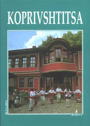 Koprivshtitsa: A Travel Guide