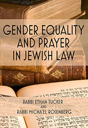Gender Equality and Prayer in Jewish Law