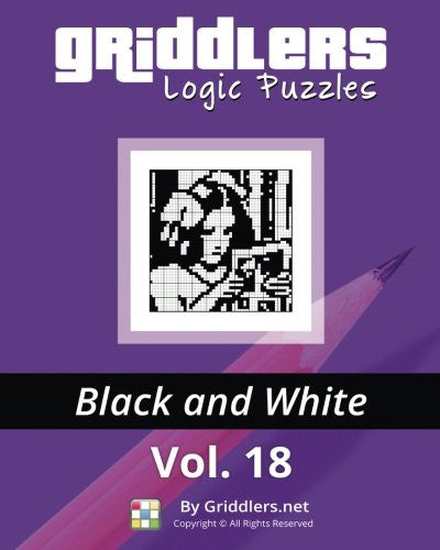 Griddlers Logic Puzzles: Black and White (Volume 18)