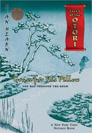 Grass For His Pillow, Episode 2: The Way Through The Snow (Tales of the Otori, Book 2)