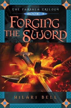 Forging the Sword (The Farsala Trilogy)