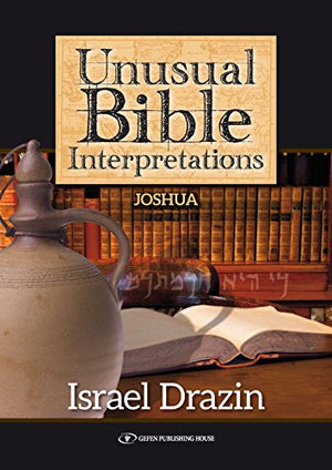 Unusual Bible Interpretations: Joshua