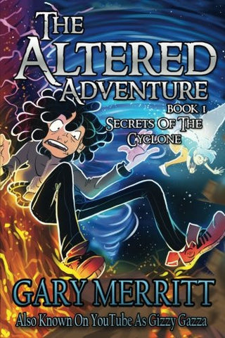 The Altered Adventure: Book 1 : Secrets of the Cyclone (Volume 1)