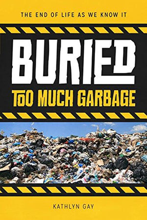 Buried: Too Much Garbage (End of Life as We Know It)