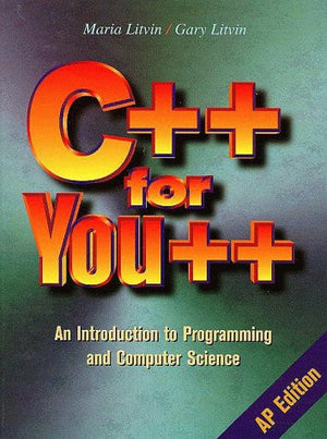 C++ for You++: An Introduction to Programming and Computer Science