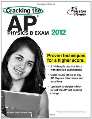 Cracking the AP Physics B Exam, 2012 Edition (College Test Preparation)