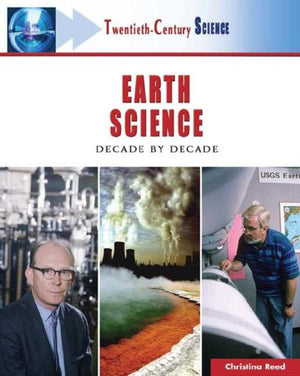 Earth Science: Decade by Decade (Twentieth-Century Science)