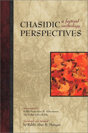 Chasidic Perspectives: A Festival Anthology