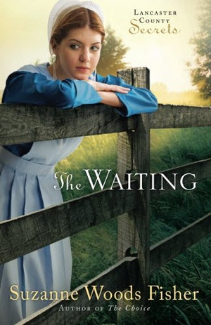 The Waiting: A Novel (Lancaster County Secrets)