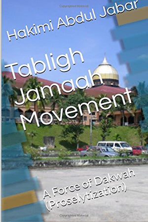 Tabligh Jamaah Movement: A Force of  Dakwah (Proselytization)
