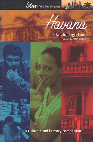 Havana: A Cultural and Literary Companion (Cities of the Imagination)