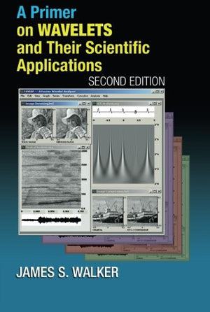 A Primer on Wavelets and Their Scientific Applications, Second Edition (Studies in Advanced Mathematics)