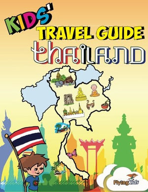 Kids' Travel Guide - Thailand: The fun way to discover Thailand-especially for kids (Kids' Travel Guide Series) (Volume 30)