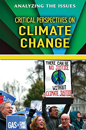 Critical Perspectives on Climate Change (Analyzing the Issues)