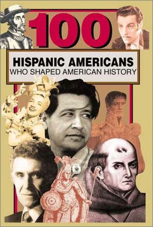 100 Hispanic-Americans Who Shaped American History