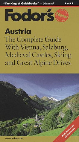 Austria: The Complete Guide with Vienna, Salzburg, Medieval Castles, Skiing and Great Alp ine Drives (Fodor's Austria, 8th ed)