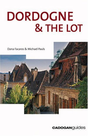 Dordogne and the Lot, 5th (Country & Regional Guides - Cadogan)
