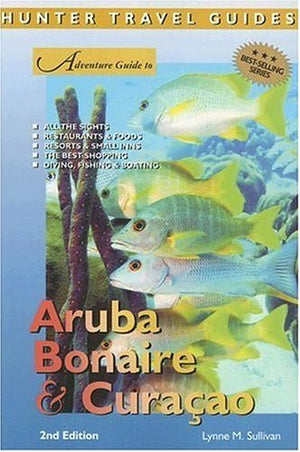 Adventure Guide Aruba, Bonaire, Curacao (Adventure Guides Series) (Adventure Guides Series)