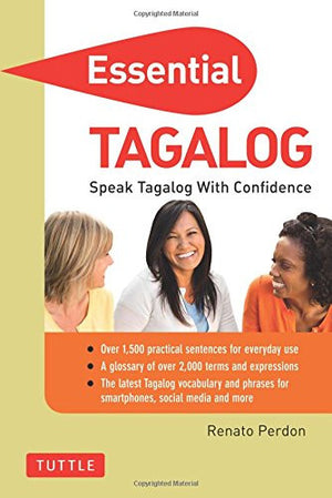 Essential Tagalog: Speak Tagalog with Confidence! (Tagalog Phrasebook & Dictionary) (Essential Phrase Bk)
