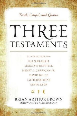 Three Testaments: Torah, Gospel, and Quran
