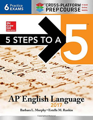 5 Steps to a 5: AP English Language 2017, Cross-Platform Prep Course