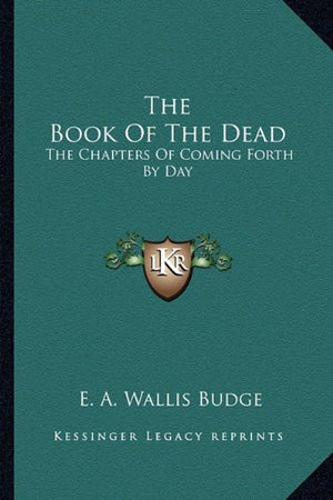 Book of the Dead: The Chapters of Coming Forth By Day: The Egyptian text According to the Theban Recension in Hieroglyphic edited from Numerous Pa