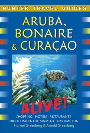Hunter Travel Guide Aruba, Bonaire & Curacao Alive (Adventure Guide Aruba, Bonaire, Curacao)
