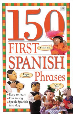 150 First Spanish Phrases