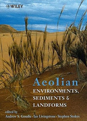 Aeolian Environments, Sediments and Landforms