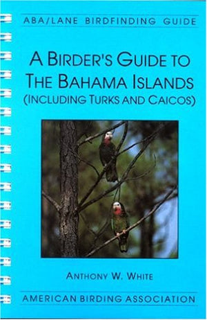 A Birder's Guide to the Bahama Islands