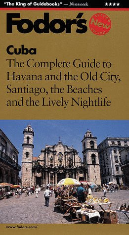 Fodor's Cuba: The Complete Guide to Havana and the Old City, Santiago, the Beaches and the Lively Nightlife