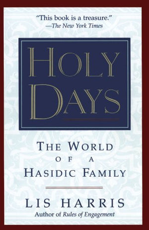 Holy Days: The World Of The Hasidic Family