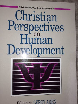 Christian Perspectives on Human Development (Psychology and Christianity)