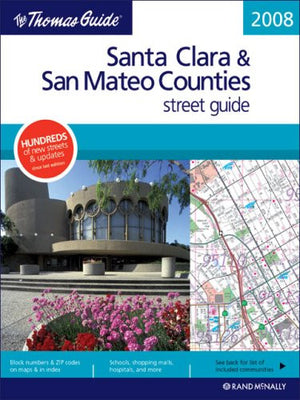 The Thomas Guide Santa Clara & San Mateo Counties Street Guide (Thomas Guide Santa Clara/San Mateo Counties Street Guide & Directory)