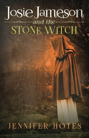 Josie Jameson and the Stone Witch (The Stone Witch series) (Volume 2)