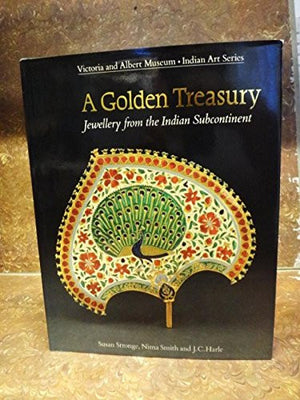 A Golden Treasury: Jewellery from the Indian Subcontinent  (Victoria and Albert Museum Indian Art Series)